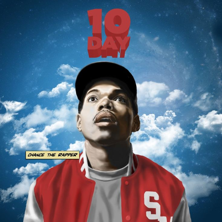 Album Title: 10 Day by: Chance The Rapper