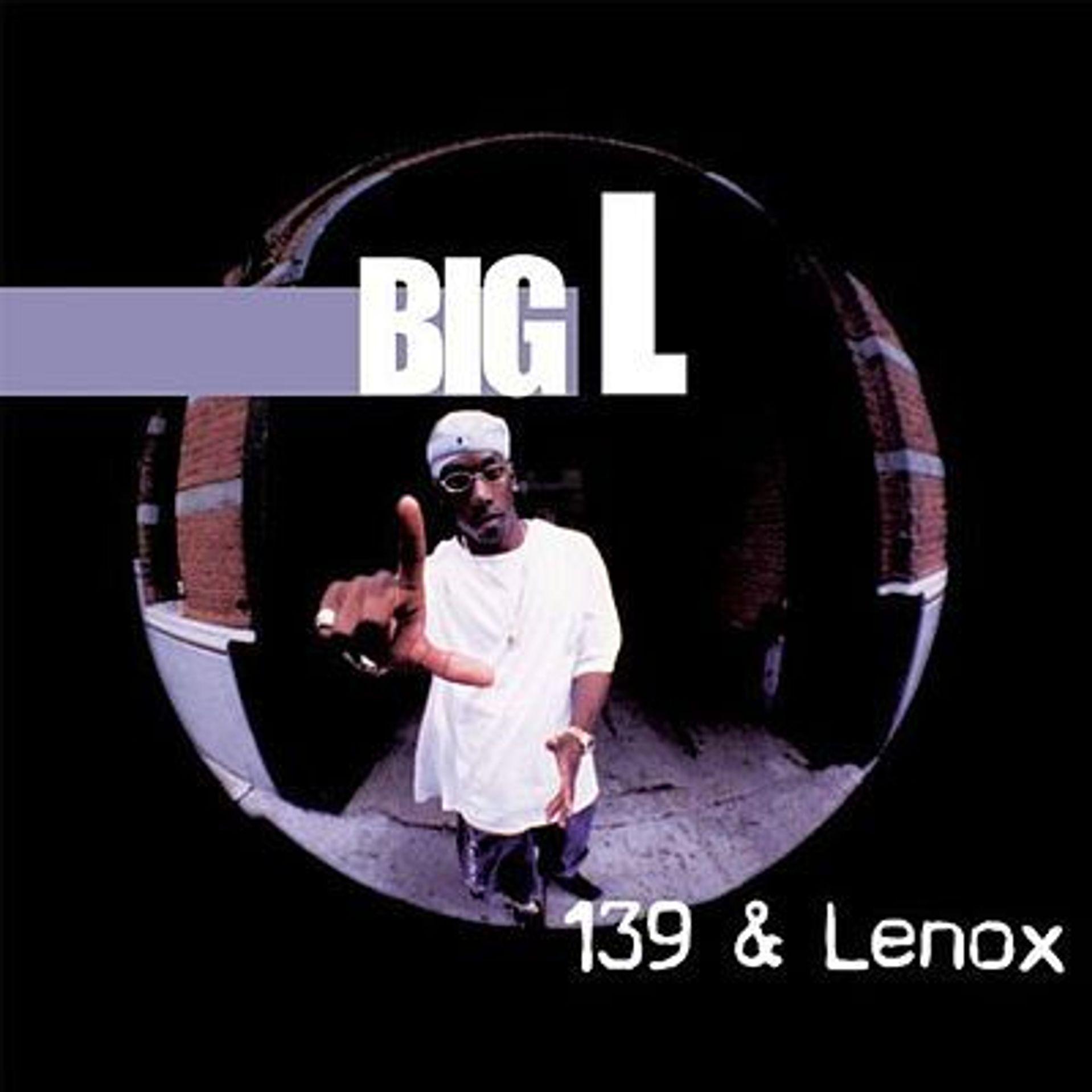 Album Title: 139 & Lenox by: Big L