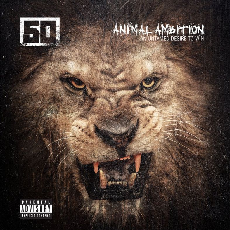 Album Title: Animal Ambition An Untamed Desire To Win by: 50 Cent
