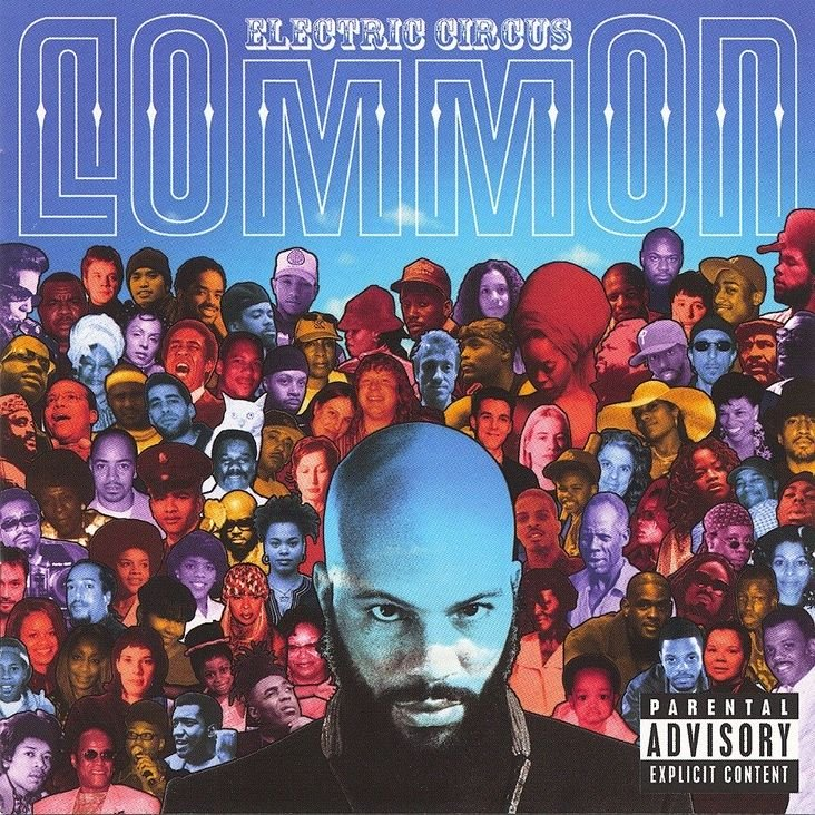 Album Title: Electric Circus by: Common