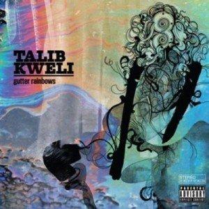 Album Title: Gutter Rainbows by: Talib Kweli