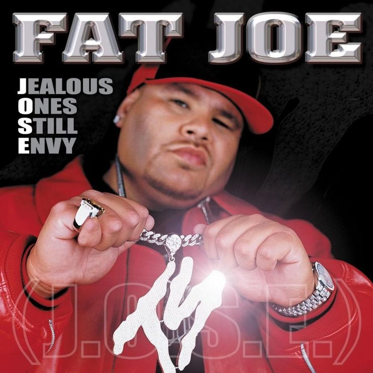 Album Title: Jealous Ones Still Envy (J.O.S.E.) by: Fat Joe