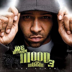 Album Title: Mood Muzik 3: For Better Or For Worse by: Joe Budden