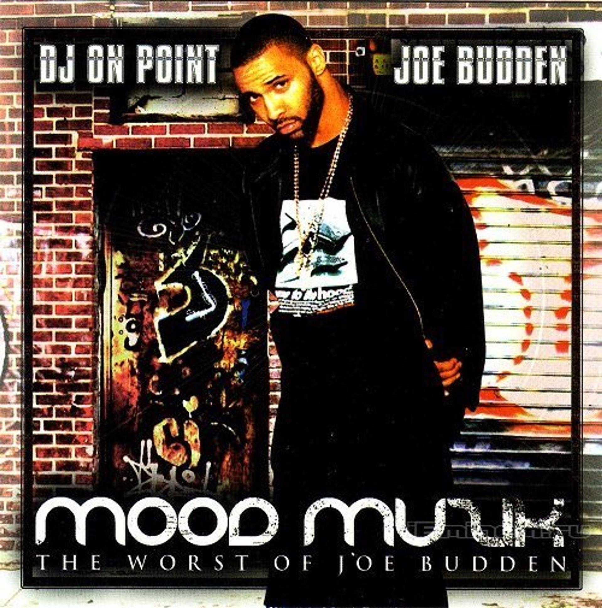 Album Title: Mood Muzik: The Worst of Joe Budden by: Joe Budden
