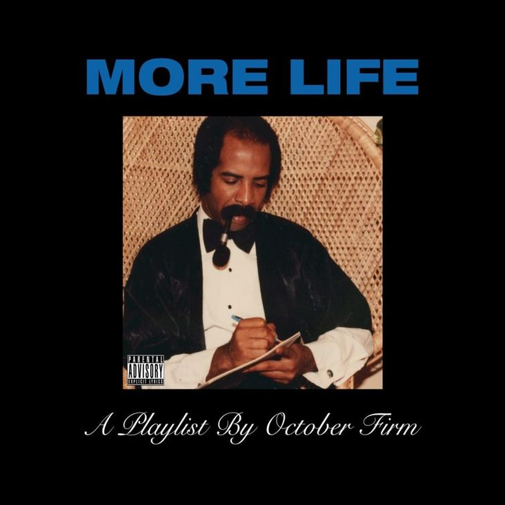 Album Title: More Life by: Drake