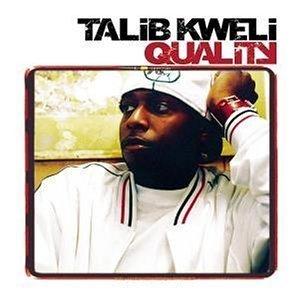 Album Title: Quality by: Talib Kweli