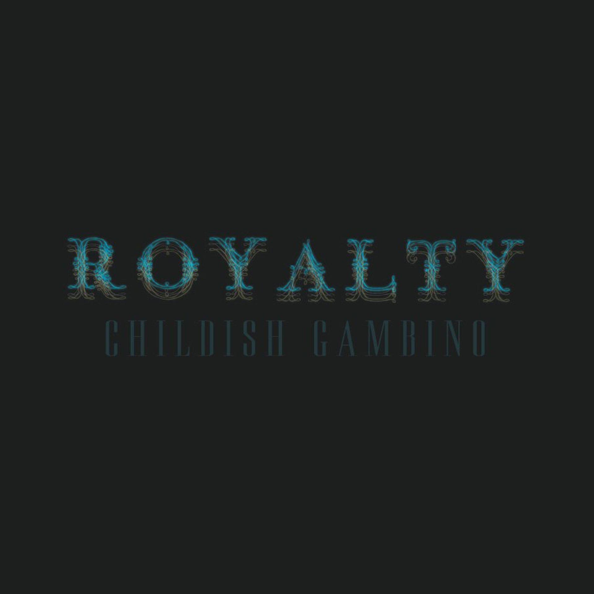 Album Title: Royalty by: Childish Gambino