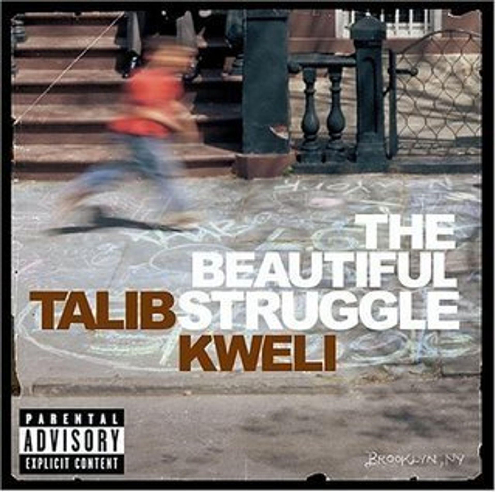 Album Title: The Beautiful Struggle by: Talib Kweli