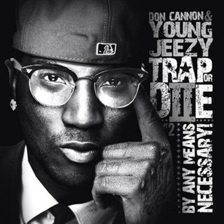 Album Title: Trap Or Die 2: By Any Means Necessary by: Young Jeezy