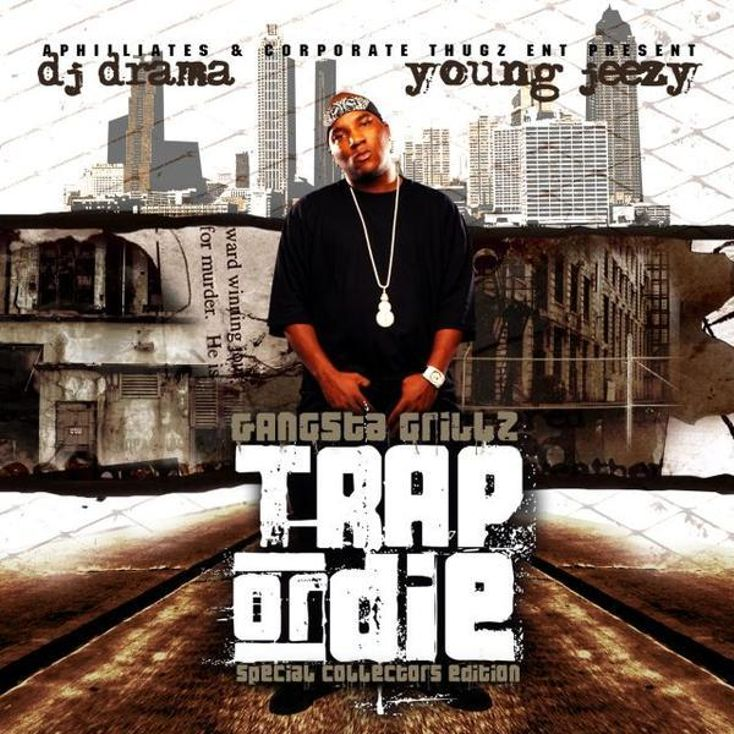 Album Title: Trap or Die by: Young Jeezy