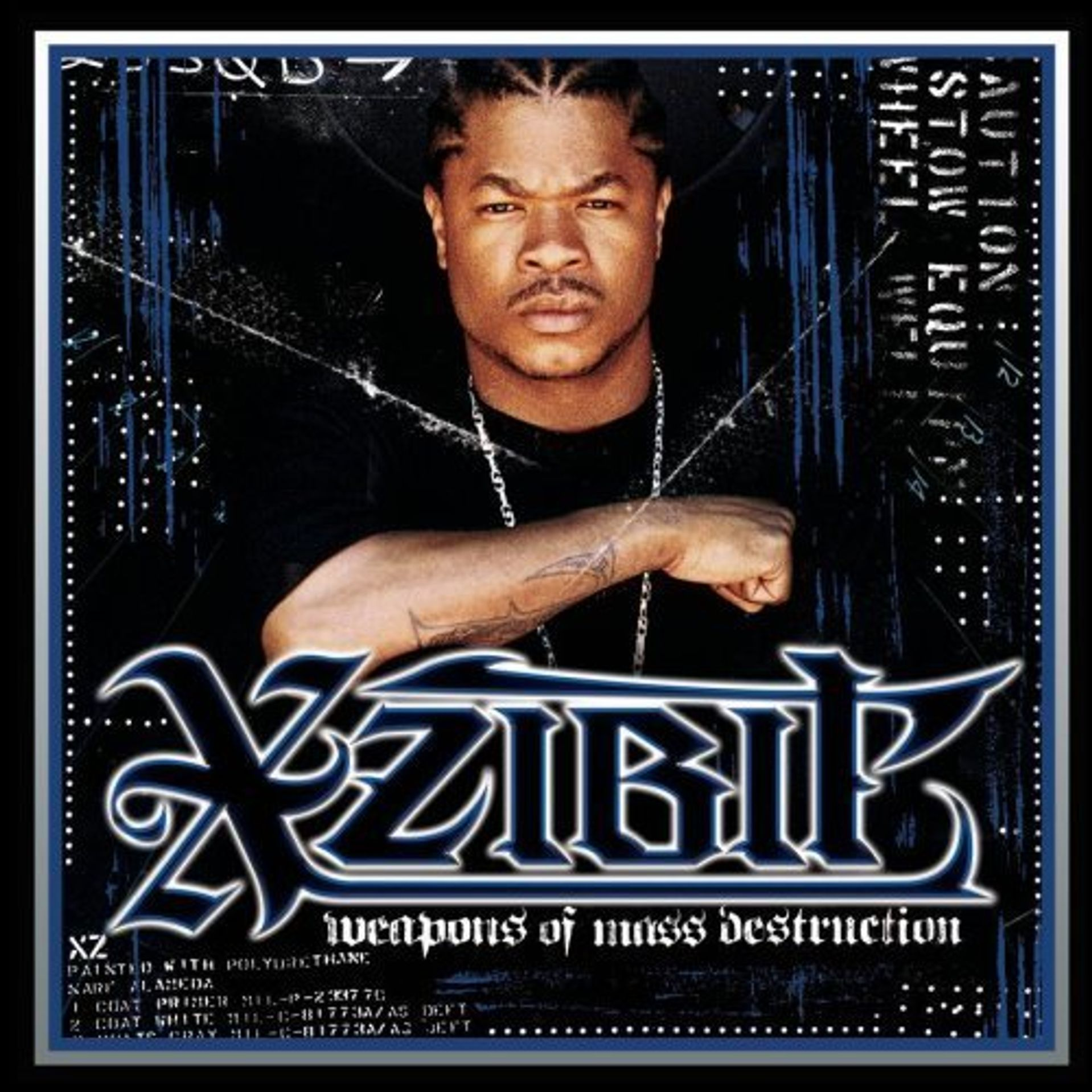 Album Title: Weapons of Mass Destruction by: Xzibit