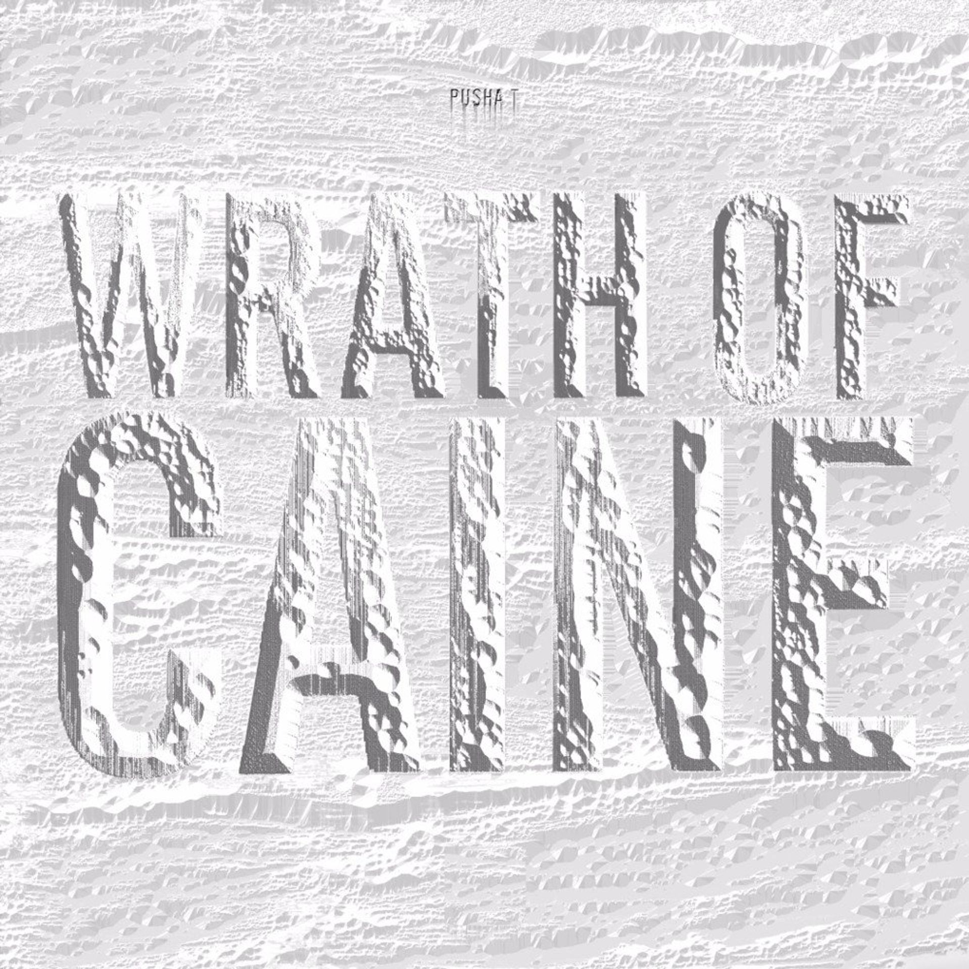 Album Title: Wrath of Caine by: Pusha T